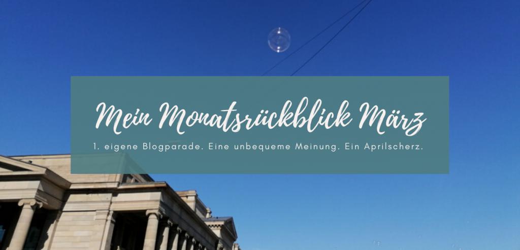 Beitragsbild Monatsrückblick März