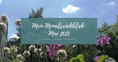 Beitragsbild Monatsrückblick Mai 2021